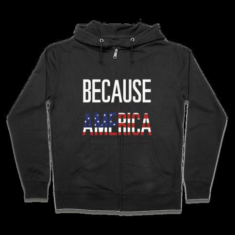 Because America Zip Hoodie