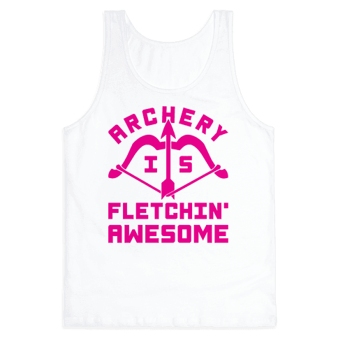 Archery Is Fletchin' Awesome