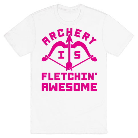 Archery Is Fletchin' Awesome Mens T-Shirt