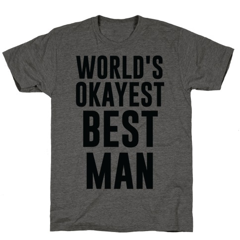 World's Okayest Best Man T-Shirt
