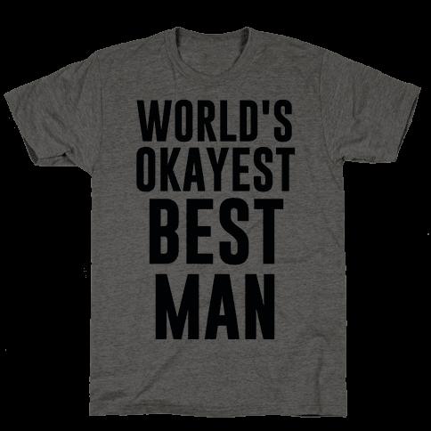 World's Okayest Best Man Mens T-Shirt