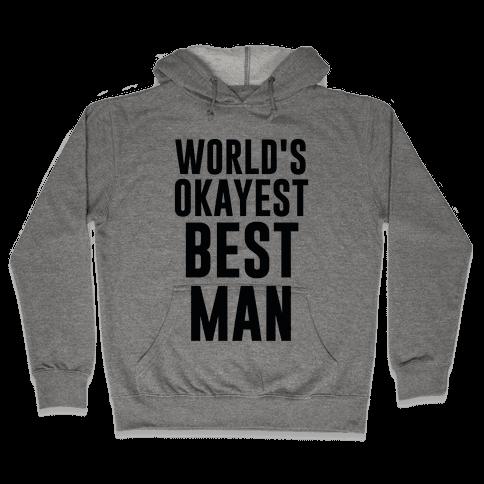 World's Okayest Best Man Hooded Sweatshirt