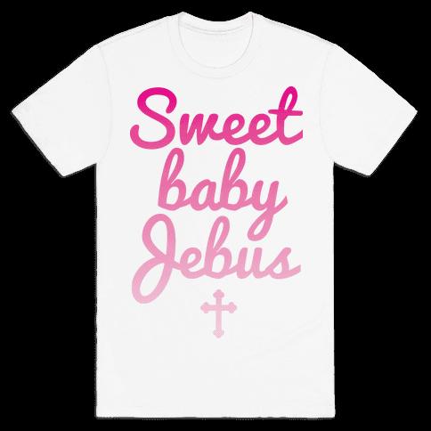 Sweet Baby Jebus Mens T-Shirt