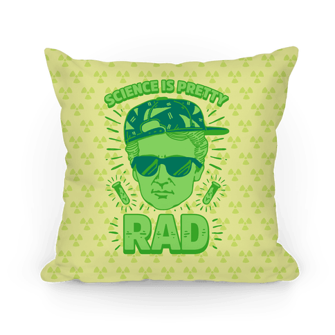 Science is Pretty Rad Marie Curie Pillow