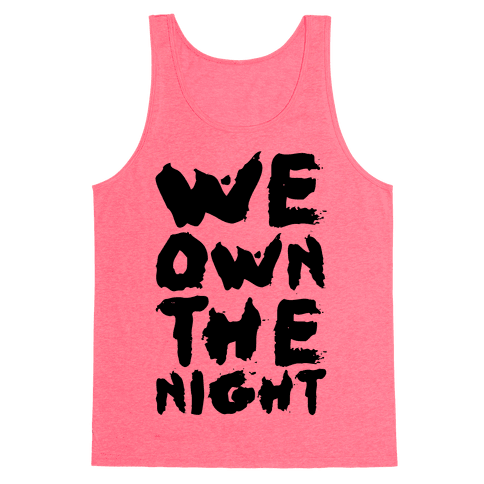 We Own The Night Tank Top