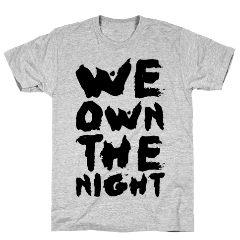 We Own The Night Mens T-Shirt