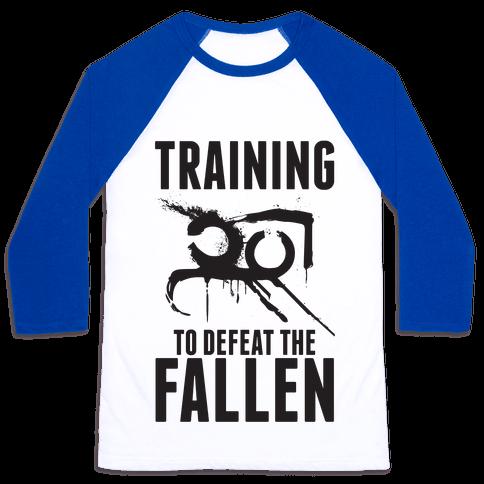 Training To Defeat The Fallen Baseball Tee
