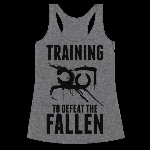 Training To Defeat The Fallen Racerback Tank Top