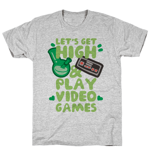 Lets Get High And Play Video Games Mens T-Shirt