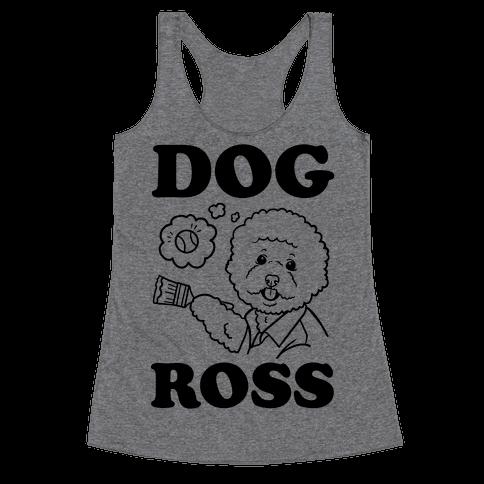 Dog Ross  Racerback Tank Top