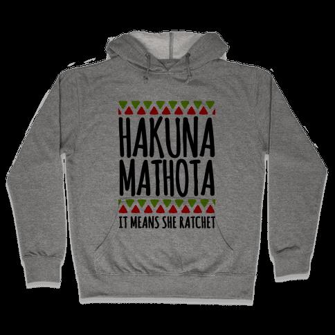 Hakuna MaTHOTa Hooded Sweatshirt