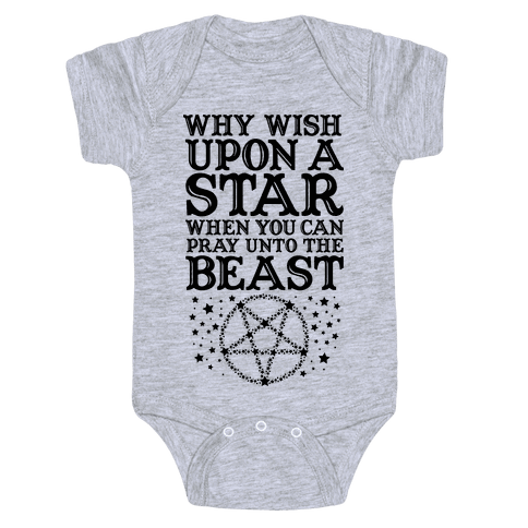 Why Wish Upon a Star When You Can Pray Unto The Beast Baby Onesy