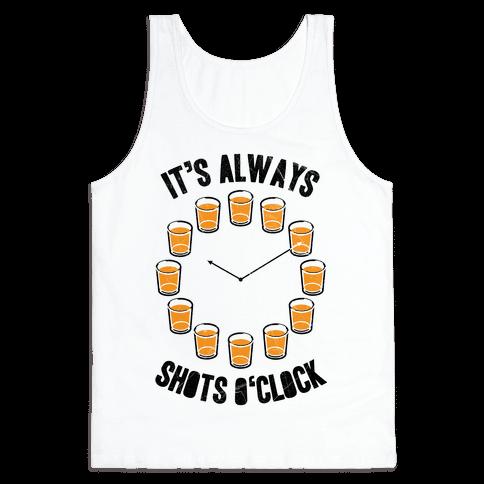 It's Always Shots O'Clock Tank Top