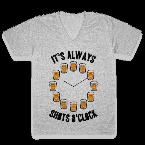 It's Always Shots O'Clock V-Neck Tee Shirt