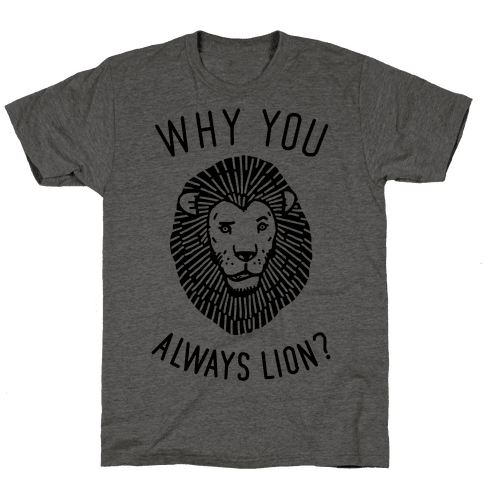 Why You Always Lion