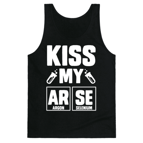 Kiss My ArSe Tank Top