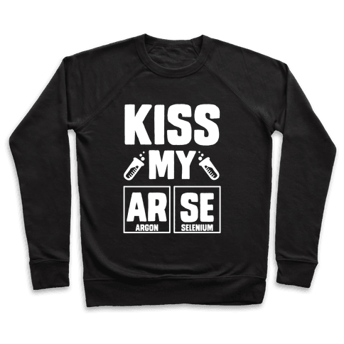 Kiss My ArSe Pullover