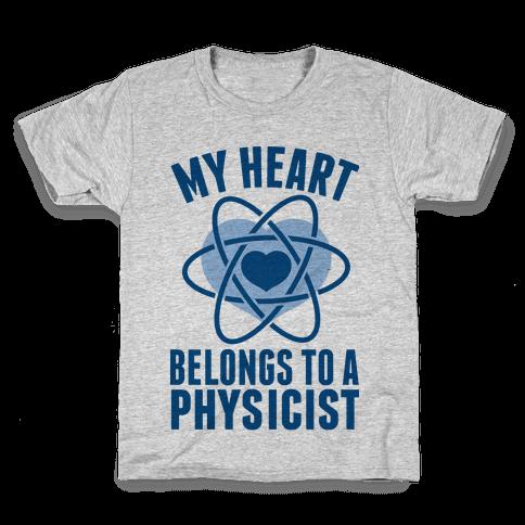 My Heart Belongs to a Physicist Kids T-Shirt