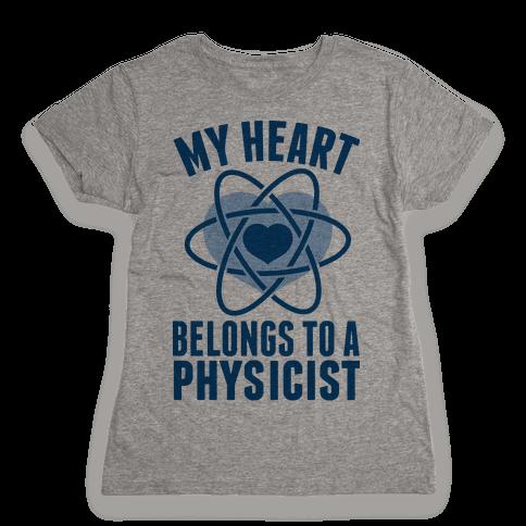 My Heart Belongs to a Physicist Womens T-Shirt