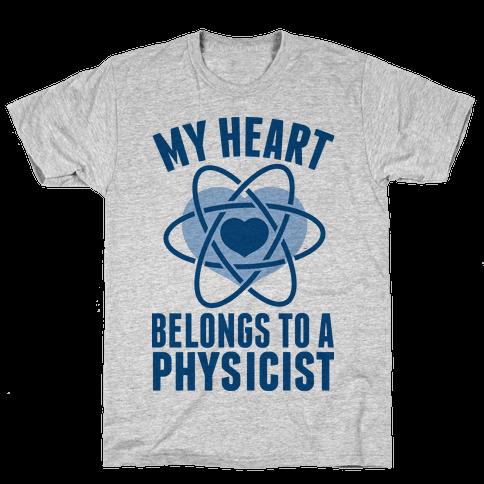 My Heart Belongs to a Physicist Mens T-Shirt