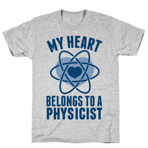 My Heart Belongs to a Physicist Mens T-Shirt