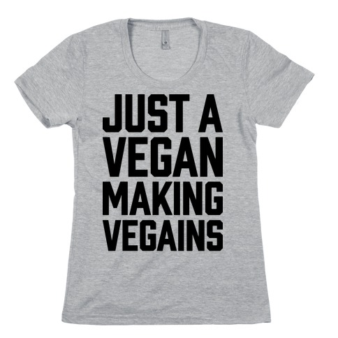 Just A Vegan Making Vegains Womens T-Shirt
