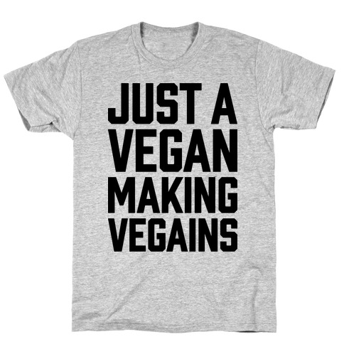 Just A Vegan Making Vegains T-Shirt