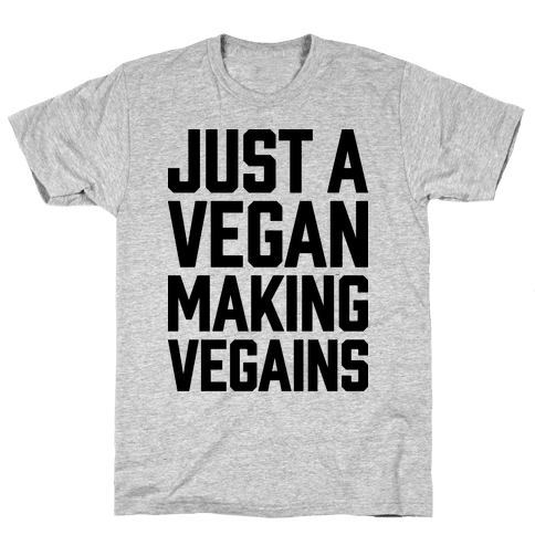 Just A Vegan Making Vegains Mens T-Shirt