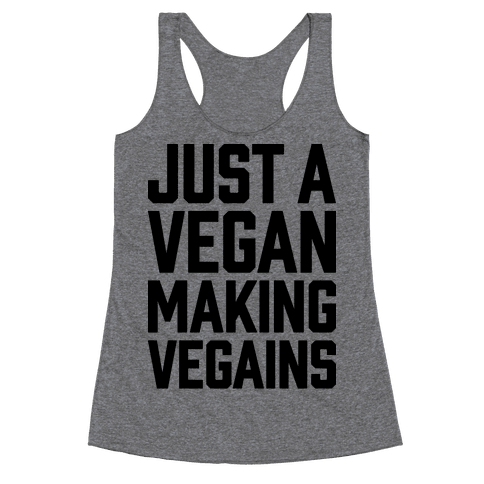Just A Vegan Making Vegains Racerback Tank Top