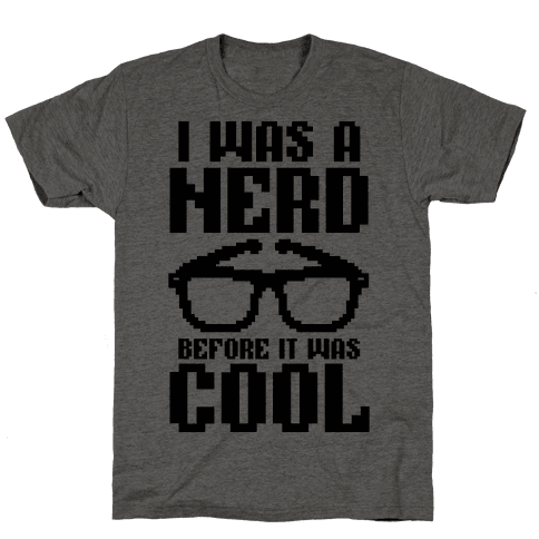 I Was A Nerd Before It Was Cool Mens T-Shirt