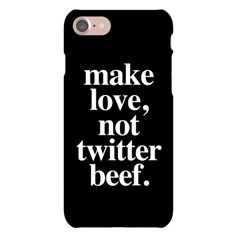 Make Love. Not Twitter Beef Phone Case