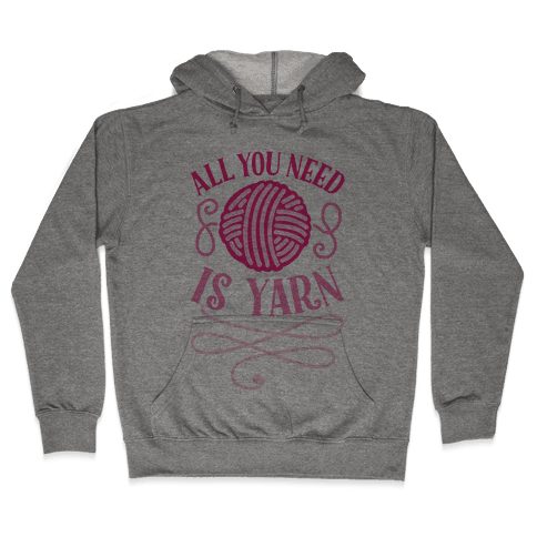 All You Need Is Yarn Hooded Sweatshirt