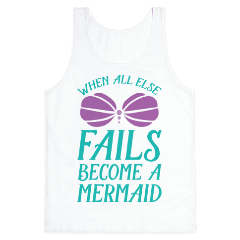 When All Else Fails Become A Mermaid
