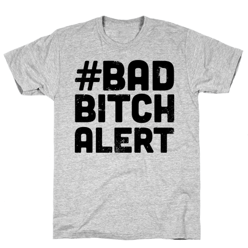 Bad Bitch Alert Mens T-Shirt