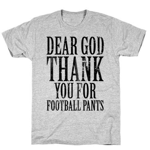 Thank God for Football Pants T-Shirt