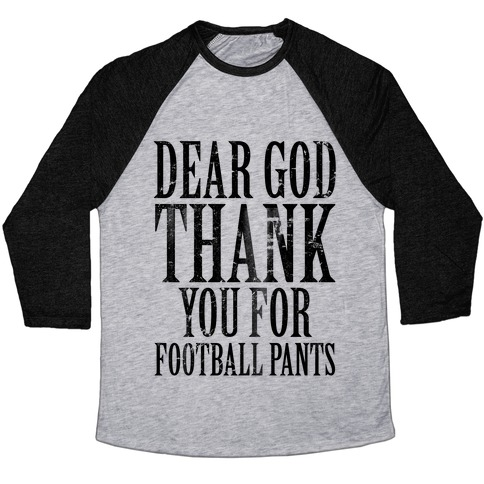 Thank God for Football Pants Baseball Tee