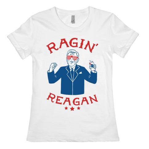 Ragin' Reagan Womens T-Shirt