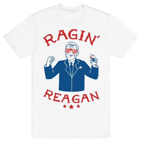 Ragin' Reagan T-Shirt