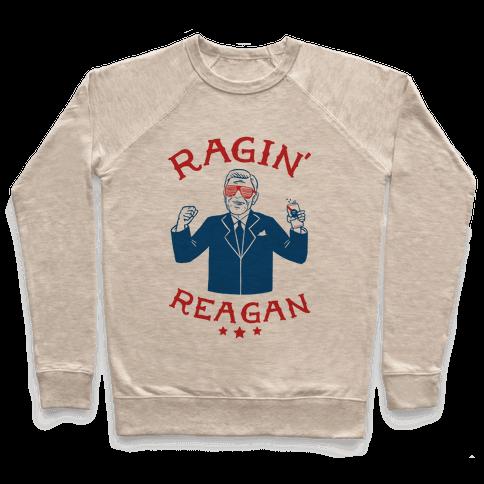 Ragin' Reagan Pullover