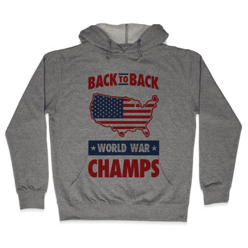 Back to Back World War Champs Hooded Sweatshirt