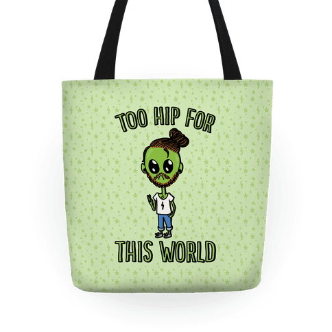 Too Hip For This World Tote