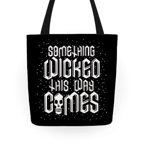 Something Wicked This Way Comes Tote