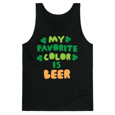 My Favorite Color Is Beer  Tank Top