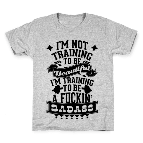 Training to be a F***in' Badass Kids T-Shirt