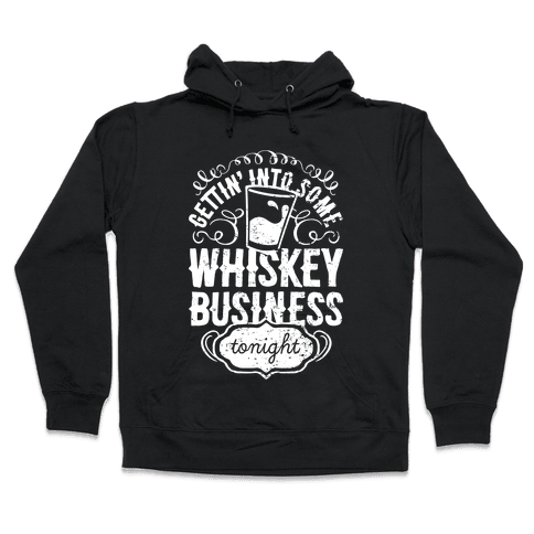 Whiskey Business Hooded Sweatshirt