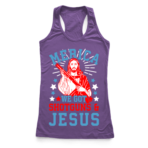 MERICA We Got Shotguns And Jesus Racerback Tank Top