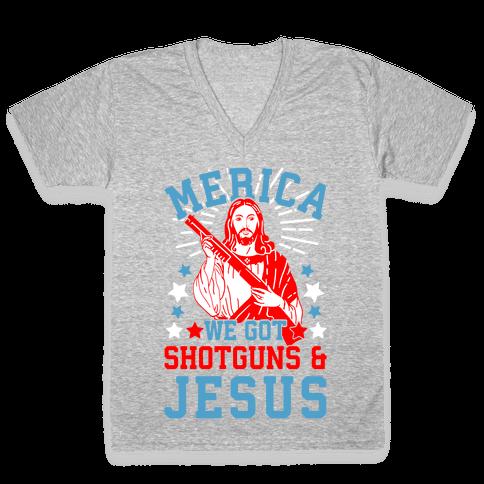 MERICA We Got Shotguns And Jesus V-Neck Tee Shirt