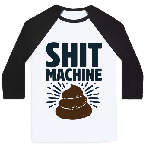 Shit Machine Baseball Tee