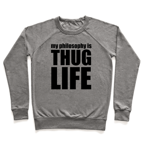 My Philosophy is Thug Life Pullover