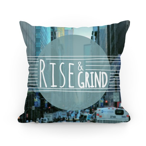 Rise and Grind Pillow Pillow